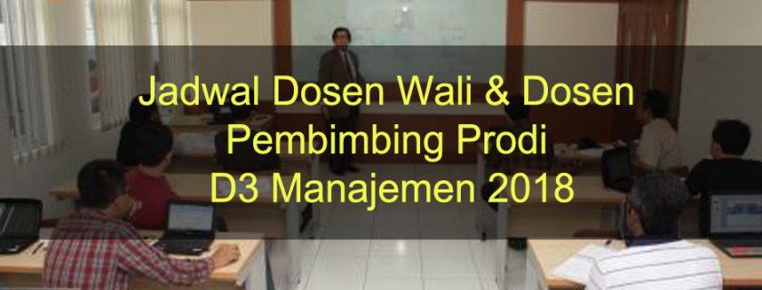 Jadwal Dosen Wali & Dosen Pembimbing Prodi D3 Manajemen 2018